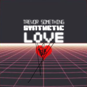 Trevor Something Retro Synthwave