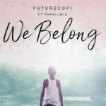 Futurecop! – We Belong feat. Parallels