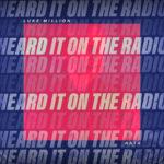 Luke Million – Heard it On The Radio ft. Asta